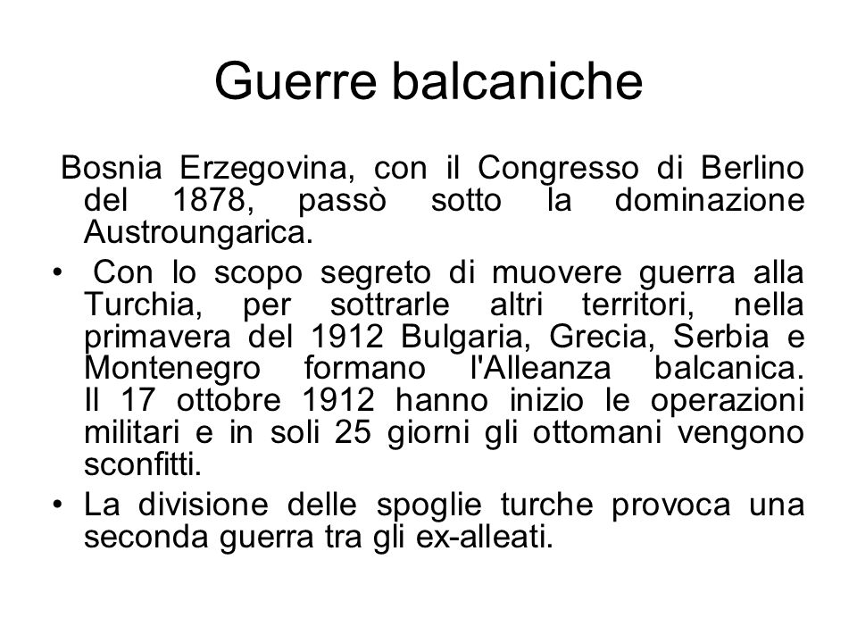 Guerre balcanicheBosnia Erzegovina, con il Congresso di Berlino del 1878, passò sotto la dominazione Austroungarica.