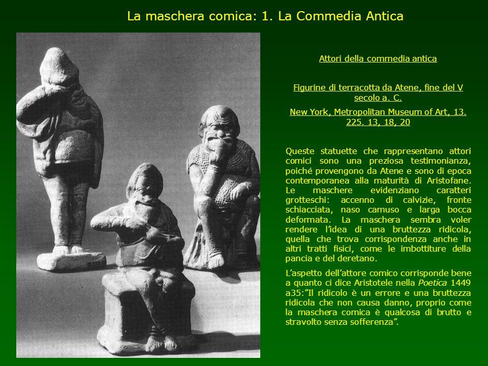 La maschera comica: 1. La Commedia Antica