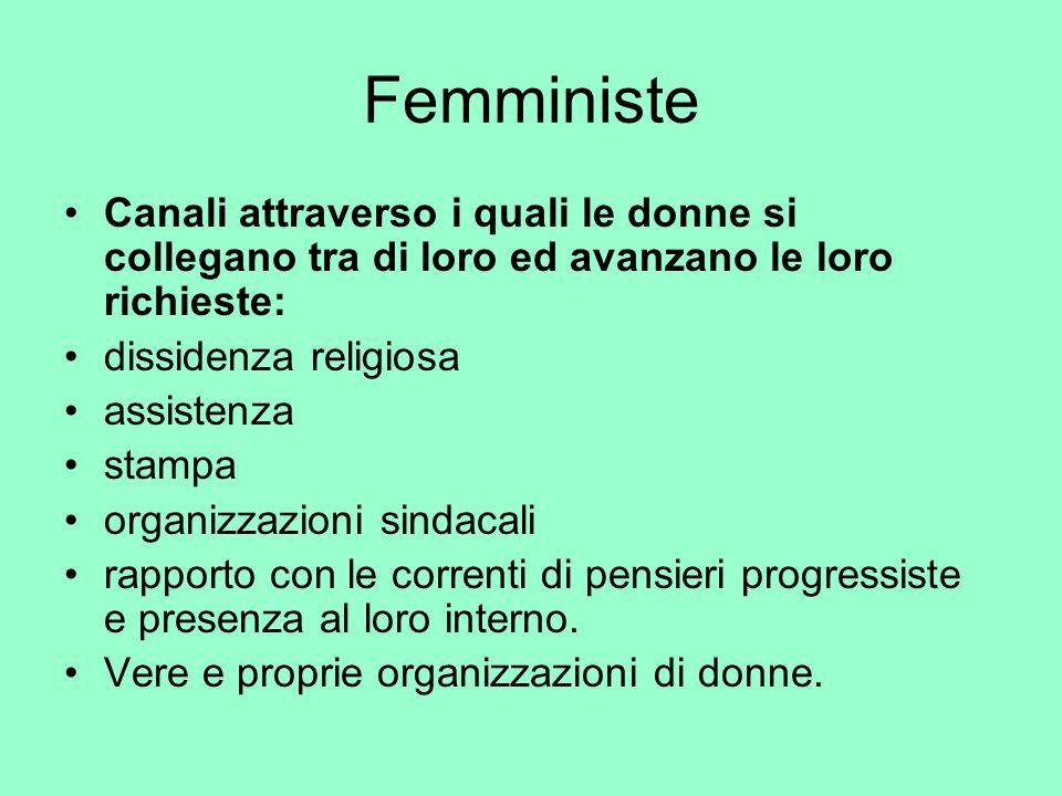 Femministe Canali attraverso i quali le donne si collegano tra di loro ed avanzano le loro richieste: