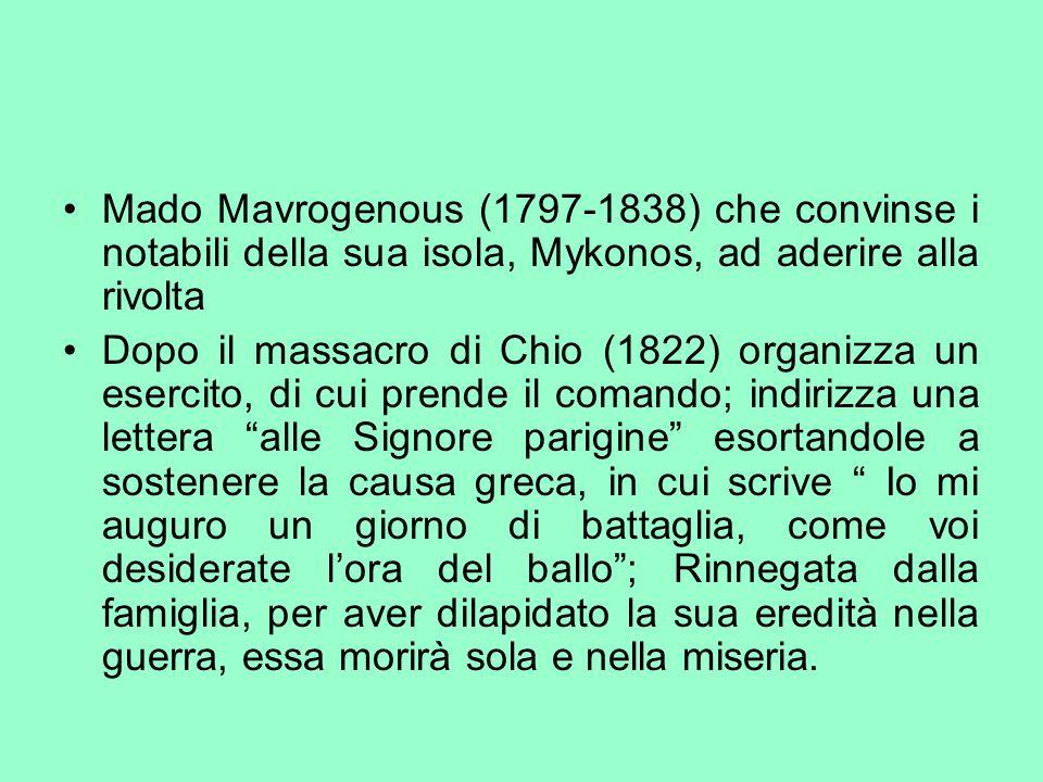 Mado Mavrogenous (1797-1838) che convinse i notabili della sua isola, Mykonos, ad aderire alla rivolta