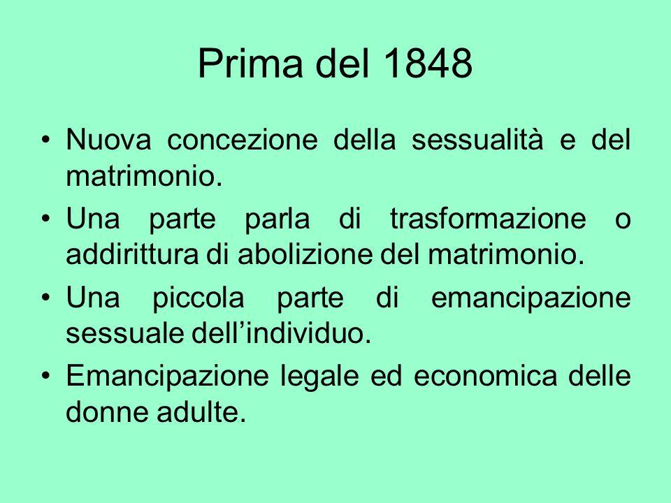 Prima del 1848 Nuova concezione della sessualità e del matrimonio.