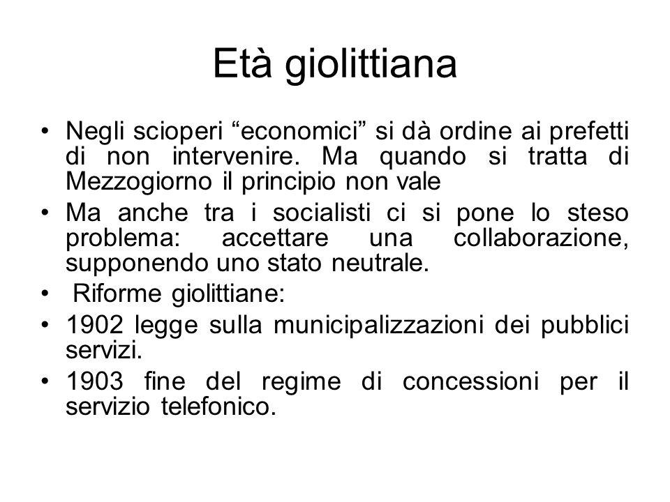Età giolittiana Negli scioperi economici si dà ordine ai prefetti di non intervenire. Ma quando si tratta di Mezzogiorno il principio non vale.