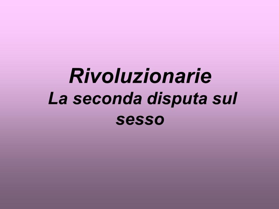 Rivoluzionarie La seconda disputa sul sesso
