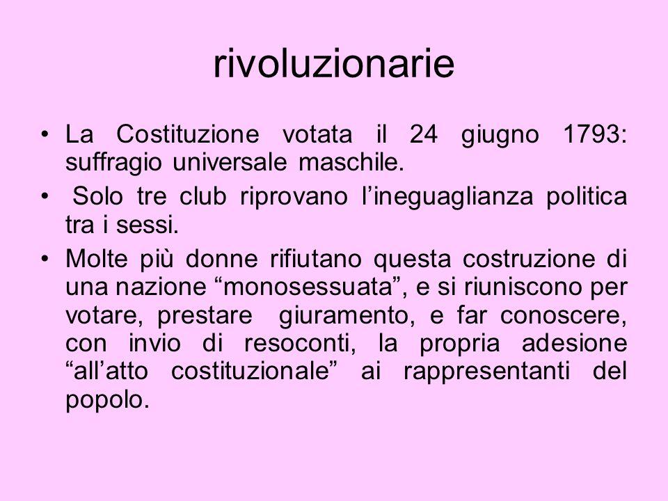 rivoluzionarie La Costituzione votata il 24 giugno 1793: suffragio universale maschile.
