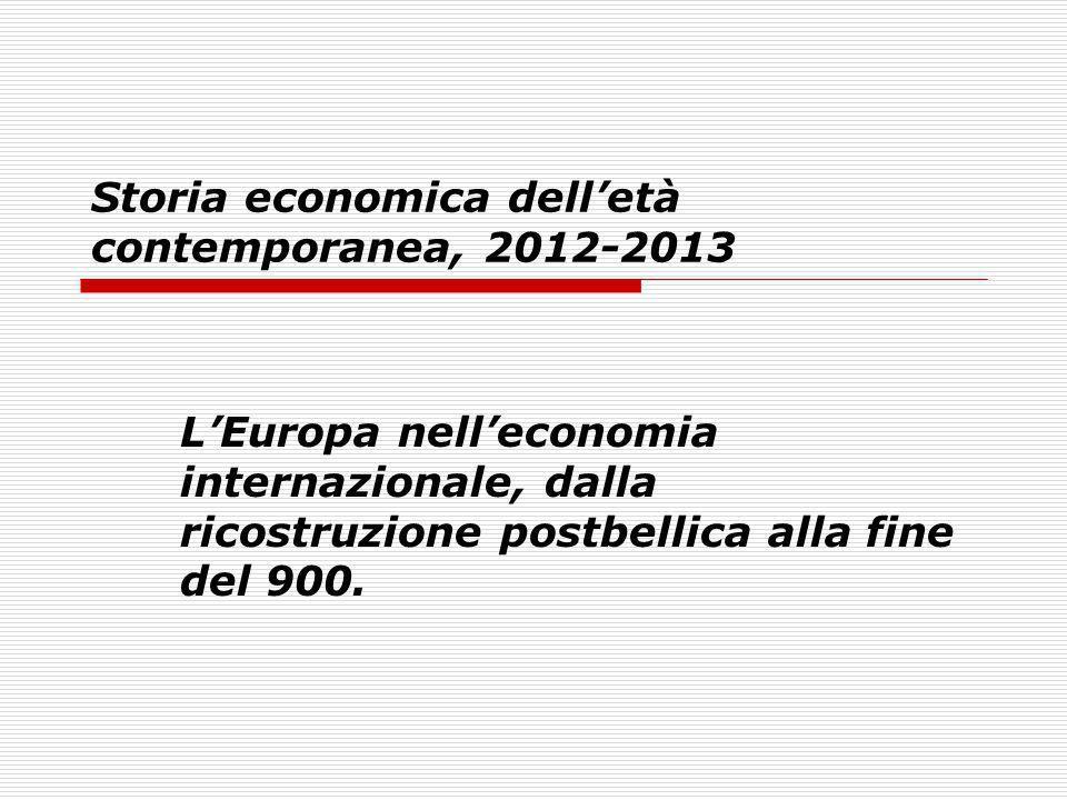 Storia economica dell'età contemporanea, 2012-2013