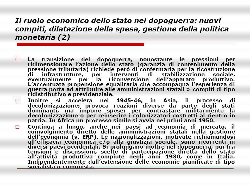 Il ruolo economico dello stato nel dopoguerra: nuovi compiti, dilatazione della spesa, gestione della politica monetaria (2)