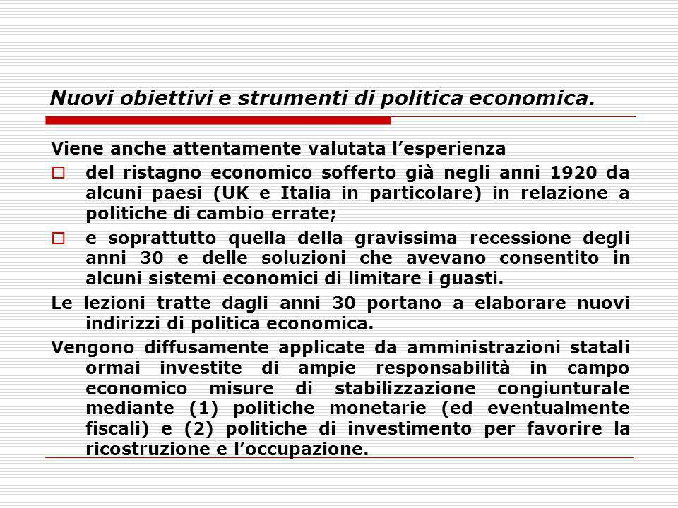 Nuovi obiettivi e strumenti di politica economica.