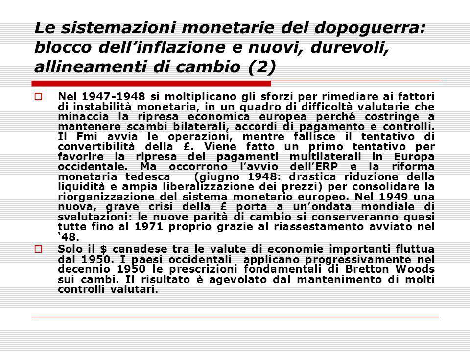 Le sistemazioni monetarie del dopoguerra: blocco dell'inflazione e nuovi, durevoli, allineamenti di cambio (2)