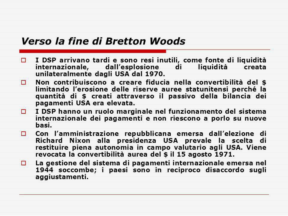Verso la fine di Bretton Woods