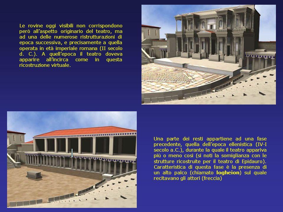 Le rovine oggi visibili non corrispondono però all'aspetto originario del teatro, ma ad una delle numerose ristrutturazioni di epoca successiva, e precisamente a quella operata in età imperiale romana (II secolo d. C.). A quell'epoca il teatro doveva apparire all'incirca come in questa ricostruzione virtuale.