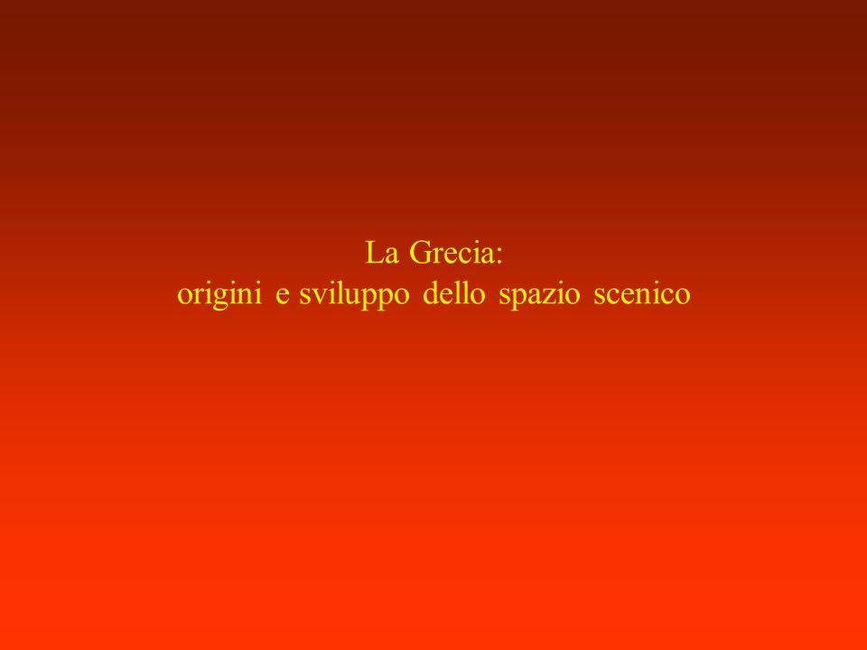 La Grecia: origini e sviluppo dello spazio scenico