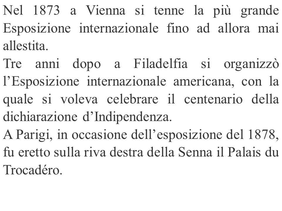 Nel 1873 a Vienna si tenne la più grande Esposizione internazionale fino ad allora mai allestita.