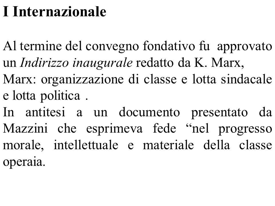 I Internazionale Al termine del convegno fondativo fu approvato un Indirizzo inaugurale redatto da K. Marx,