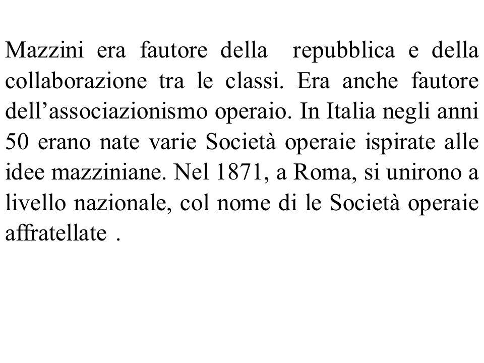 Mazzini era fautore della repubblica e della collaborazione tra le classi.