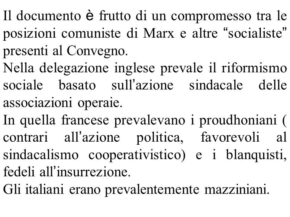 Il documento è frutto di un compromesso tra le posizioni comuniste di Marx e altre socialiste presenti al Convegno.