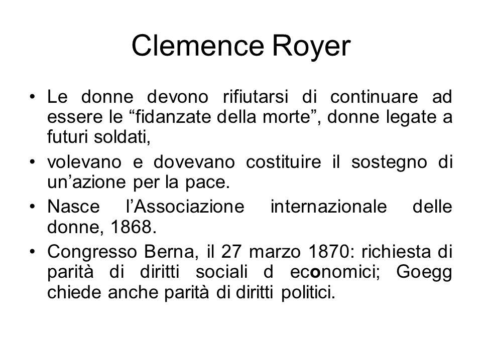 Clemence Royer Le donne devono rifiutarsi di continuare ad essere le fidanzate della morte , donne legate a futuri soldati,