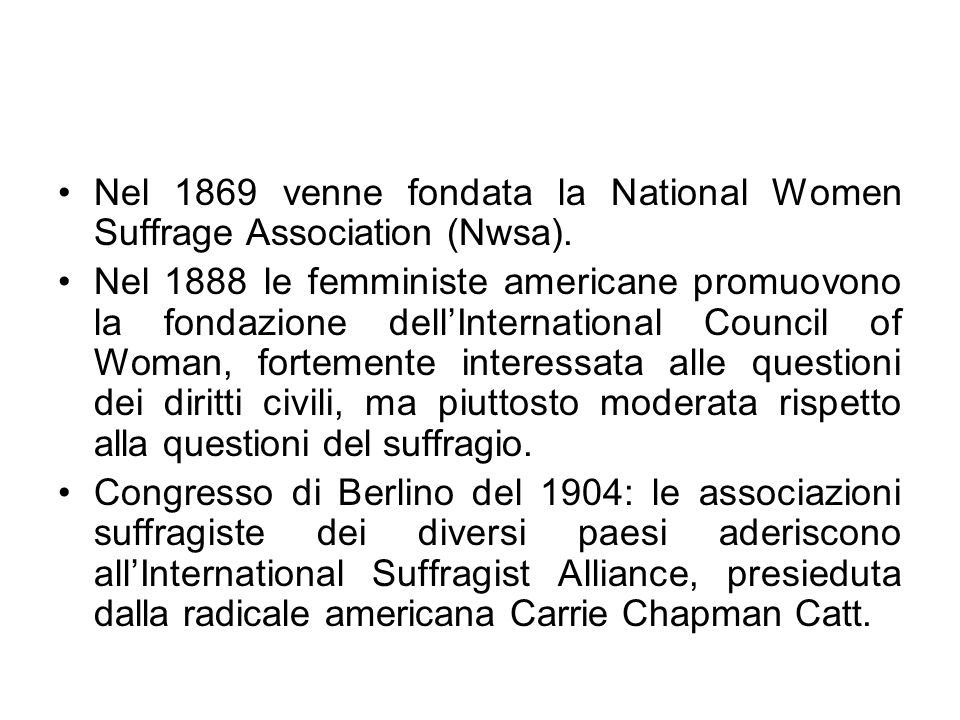Nel 1869 venne fondata la National Women Suffrage Association (Nwsa).