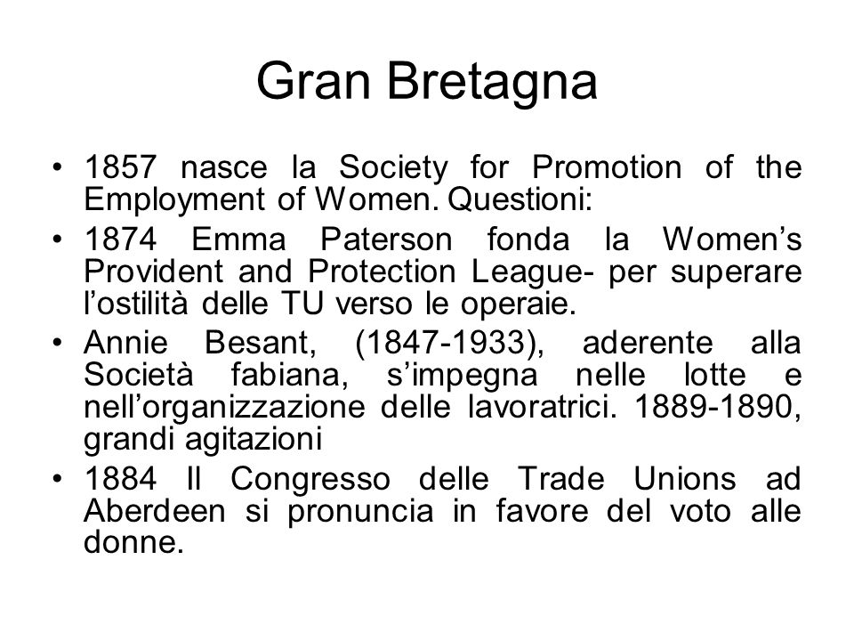 Gran Bretagna 1857 nasce la Society for Promotion of the Employment of Women. Questioni: