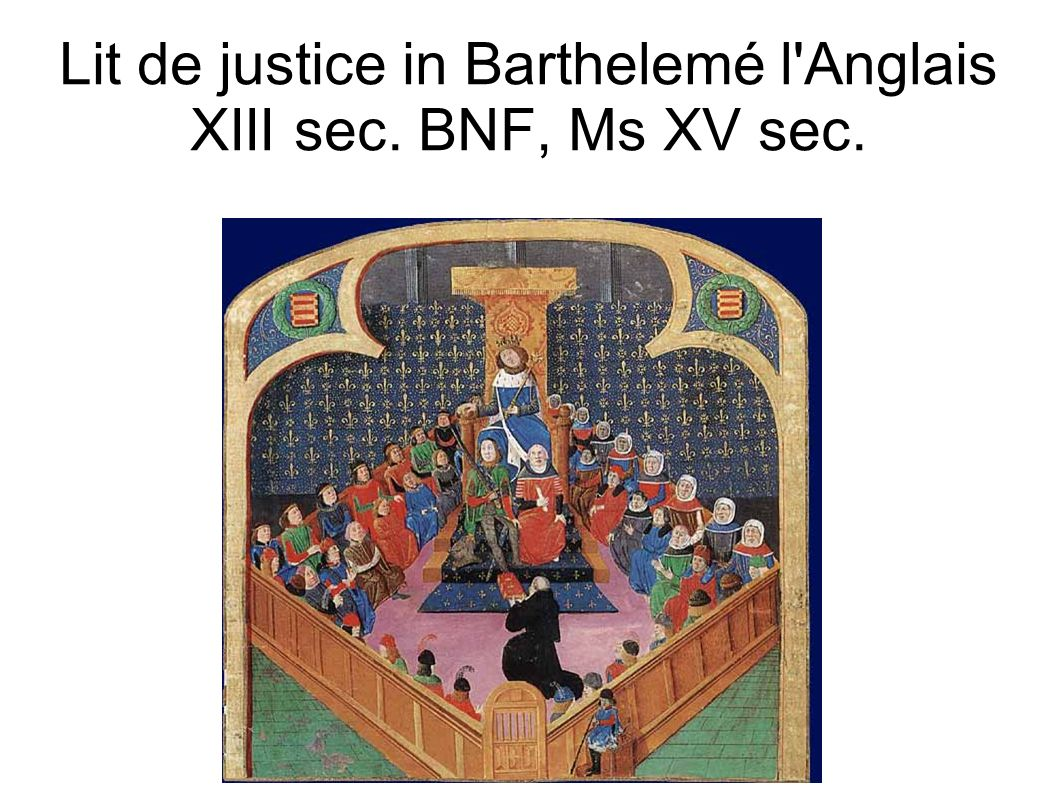 Lit de justice in Barthelemé l Anglais XIII sec. BNF, Ms XV sec.