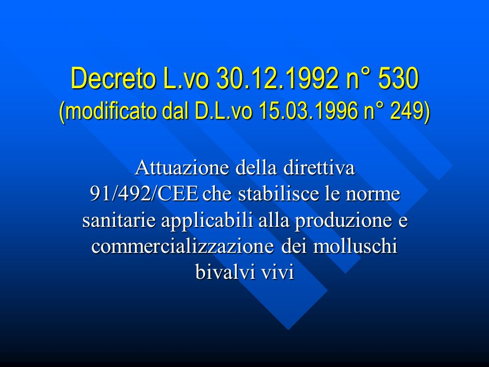 Decreto L. vo 30. 12. 1992 n° 530 (modificato dal D. L. vo 15. 03