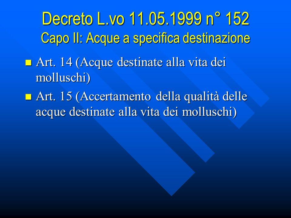 Decreto L.vo 11.05.1999 n° 152 Capo II: Acque a specifica destinazione