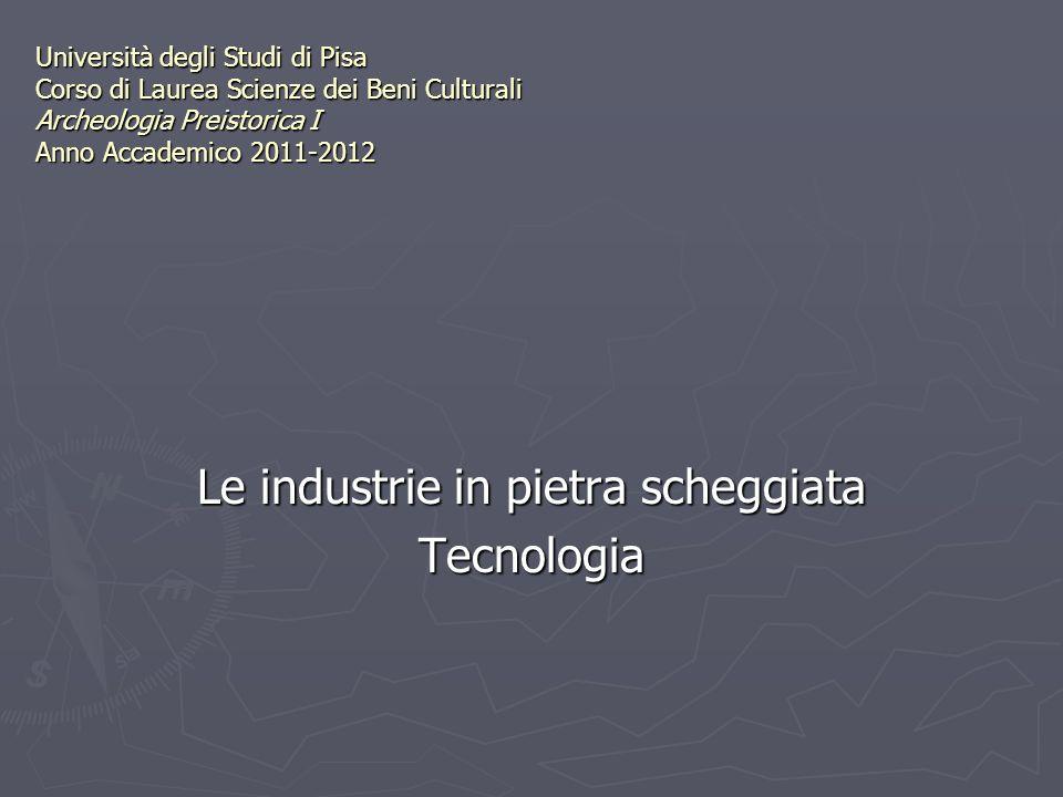 Le industrie in pietra scheggiata Tecnologia