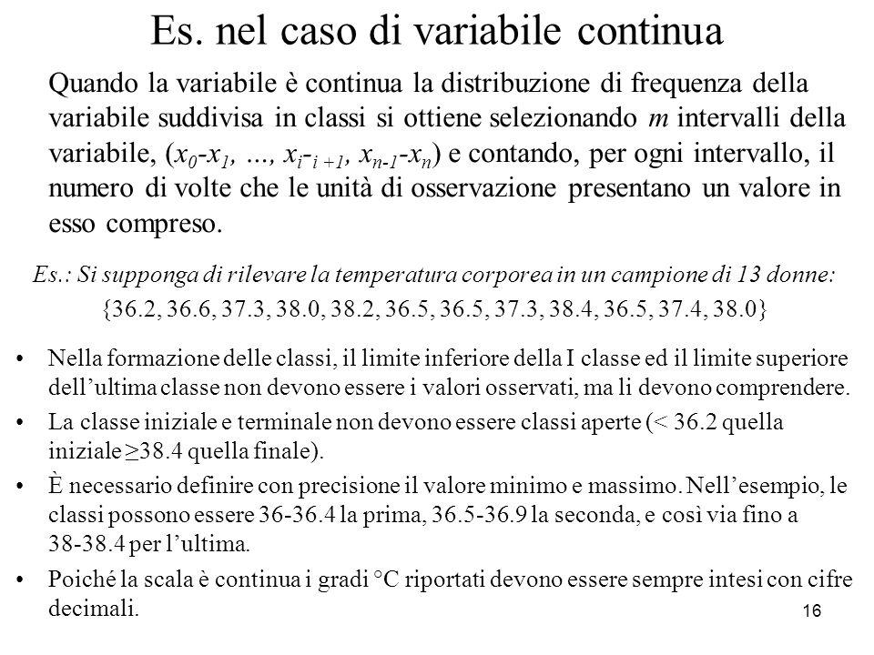 Es. nel caso di variabile continua