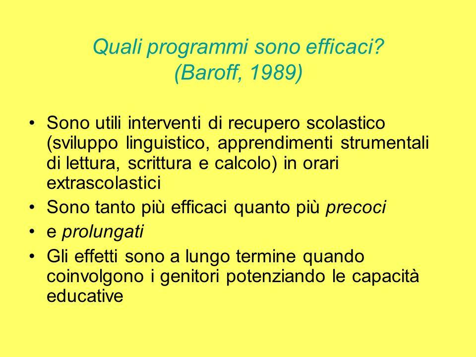 Quali programmi sono efficaci (Baroff, 1989)