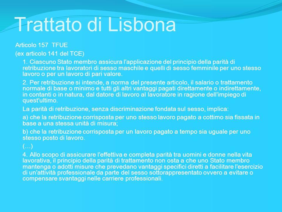 Trattato di Lisbona Articolo 157 TFUE (ex articolo 141 del TCE)