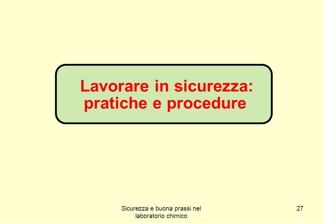 . Lavorare in sicurezza: pratiche e procedure
