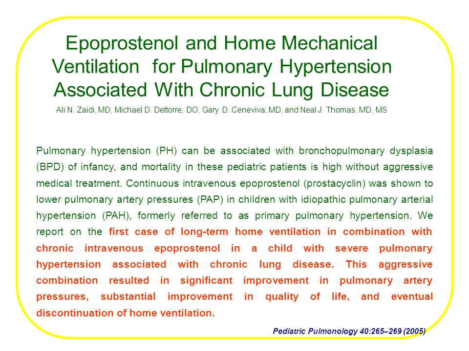 Epoprostenol and Home Mechanical Ventilation for Pulmonary Hypertension Associated With Chronic Lung Disease