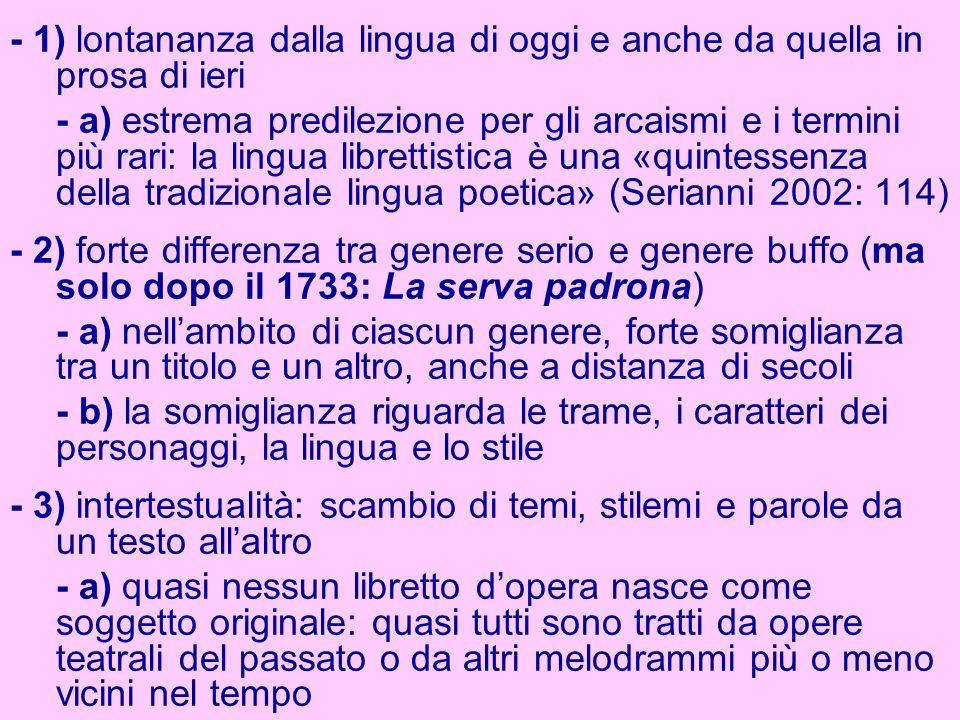 - 1) lontananza dalla lingua di oggi e anche da quella in prosa di ieri