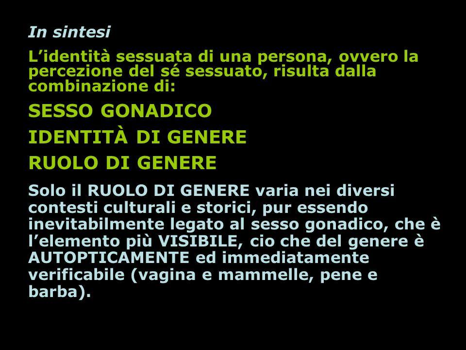 SESSO GONADICO IDENTITÀ DI GENERE RUOLO DI GENERE In sintesi