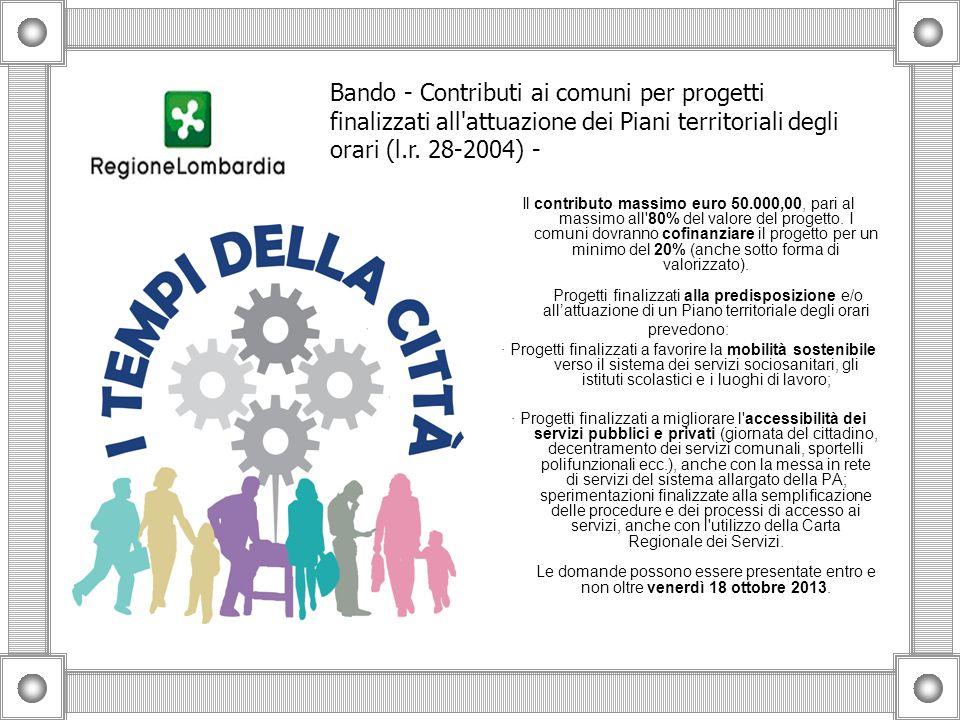 Bando - Contributi ai comuni per progetti finalizzati all attuazione dei Piani territoriali degli orari (l.r. 28-2004) -