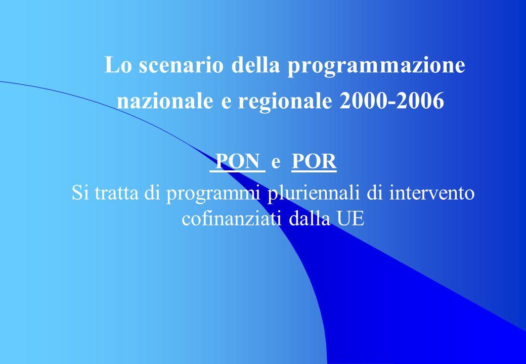 Lo scenario della programmazione nazionale e regionale 2000-2006