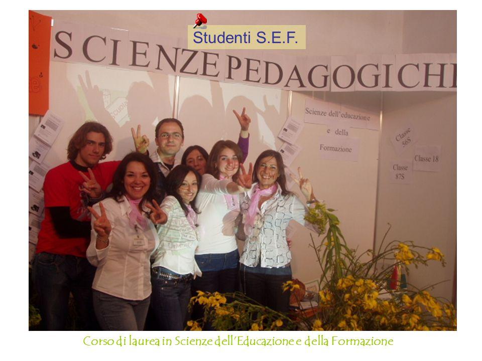 Studenti S.E.F. Corso di laurea in Scienze dell'Educazione e della Formazione