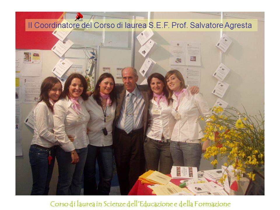 Il Coordinatore del Corso di laurea S.E.F. Prof. Salvatore Agresta