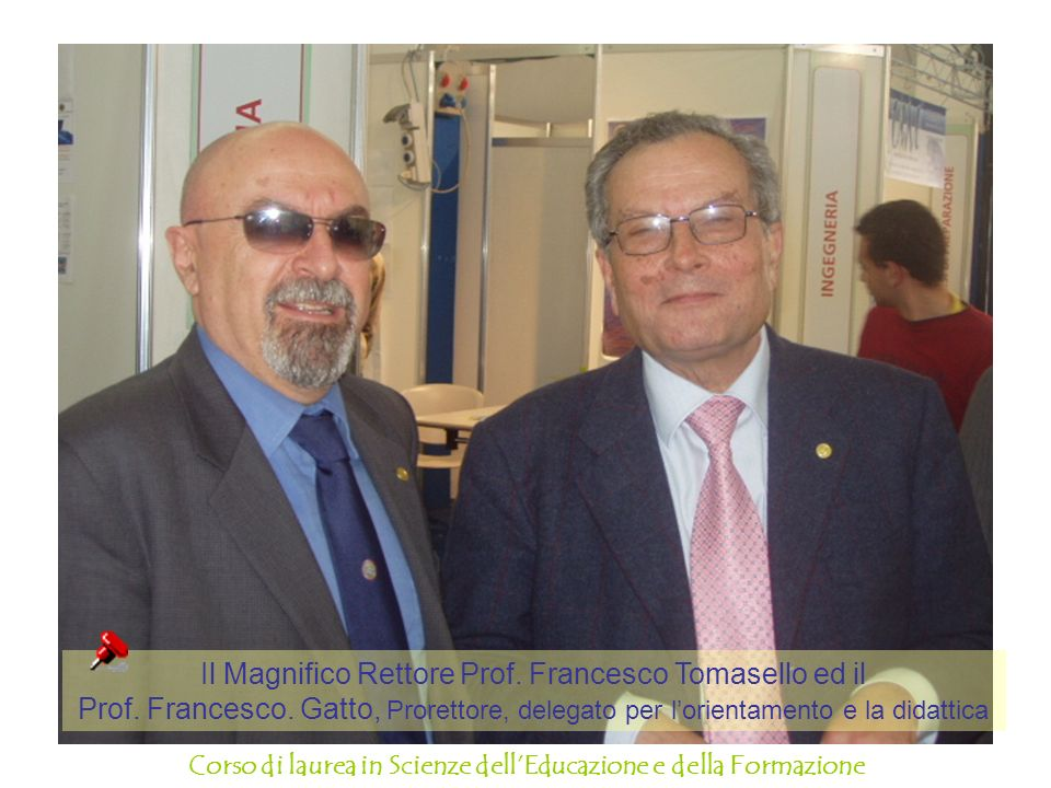 Il Magnifico Rettore Prof. Francesco Tomasello ed il