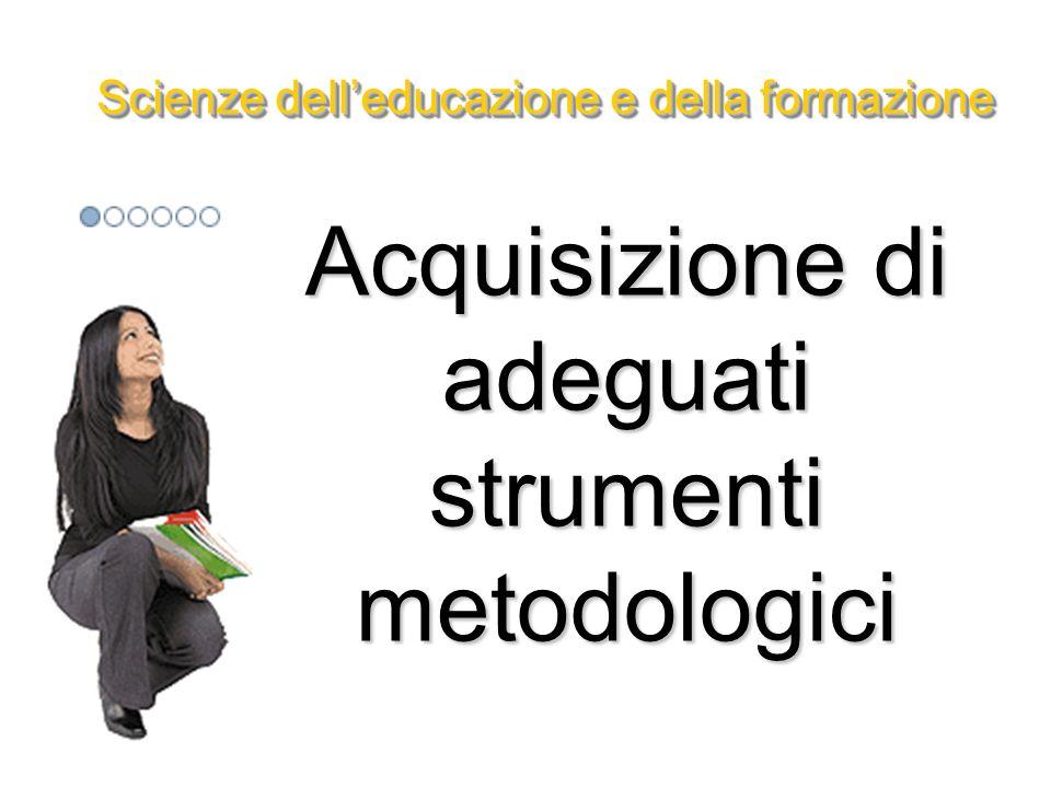 Acquisizione di adeguati strumenti metodologici