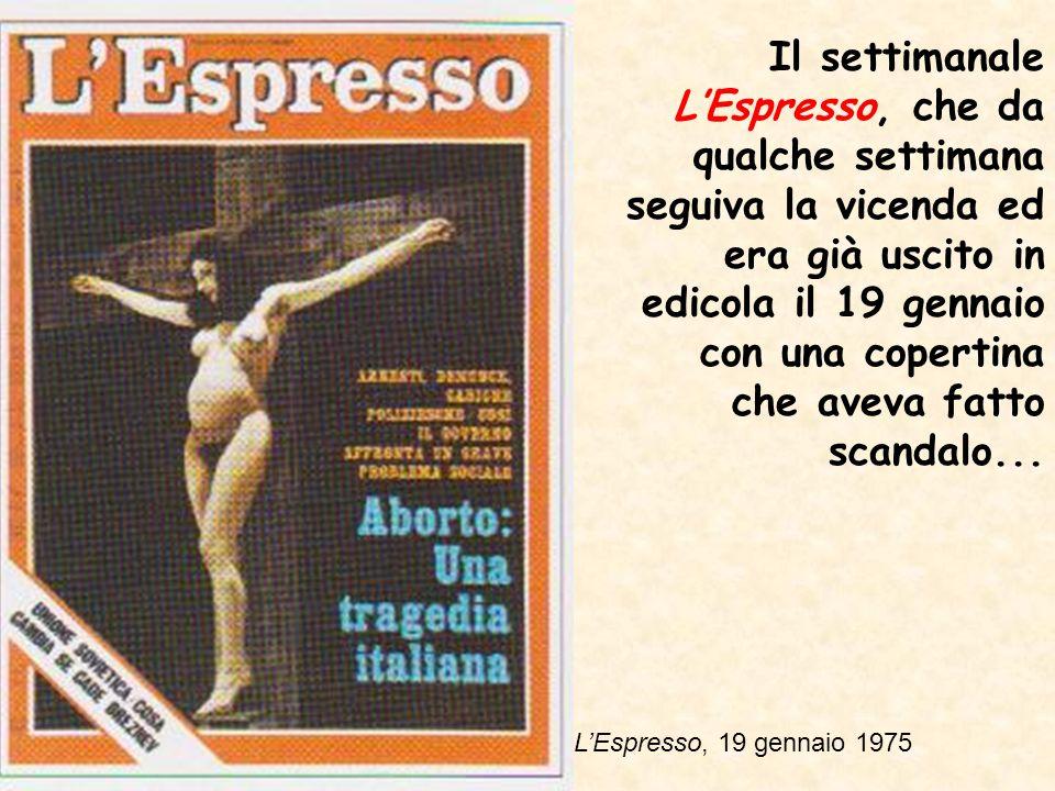 Il settimanale L'Espresso, che da qualche settimana seguiva la vicenda ed era già uscito in edicola il 19 gennaio con una copertina che aveva fatto scandalo...