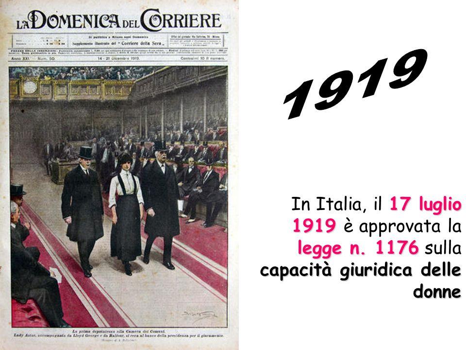 1919 In Italia, il 17 luglio 1919 è approvata la legge n. 1176 sulla capacità giuridica delle donne