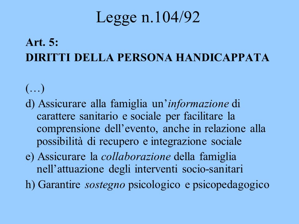 Legge n.104/92 Art. 5: DIRITTI DELLA PERSONA HANDICAPPATA (…)