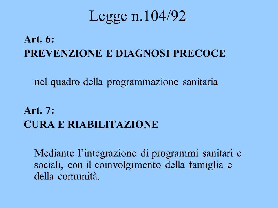 Legge n.104/92 Art. 6: PREVENZIONE E DIAGNOSI PRECOCE