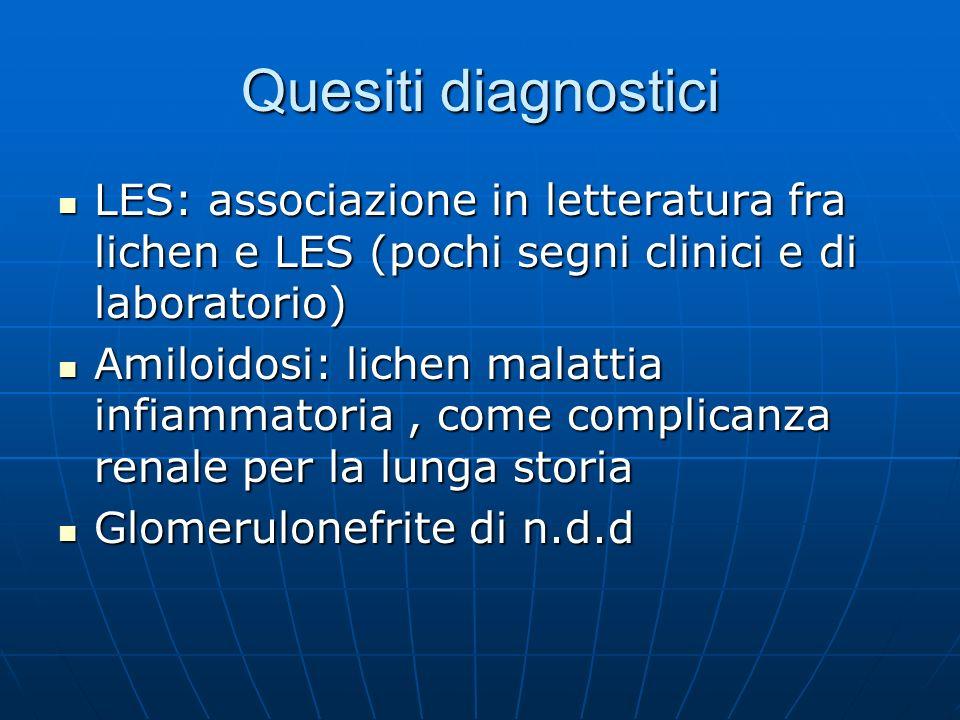 Quesiti diagnosticiLES: associazione in letteratura fra lichen e LES (pochi segni clinici e di laboratorio)
