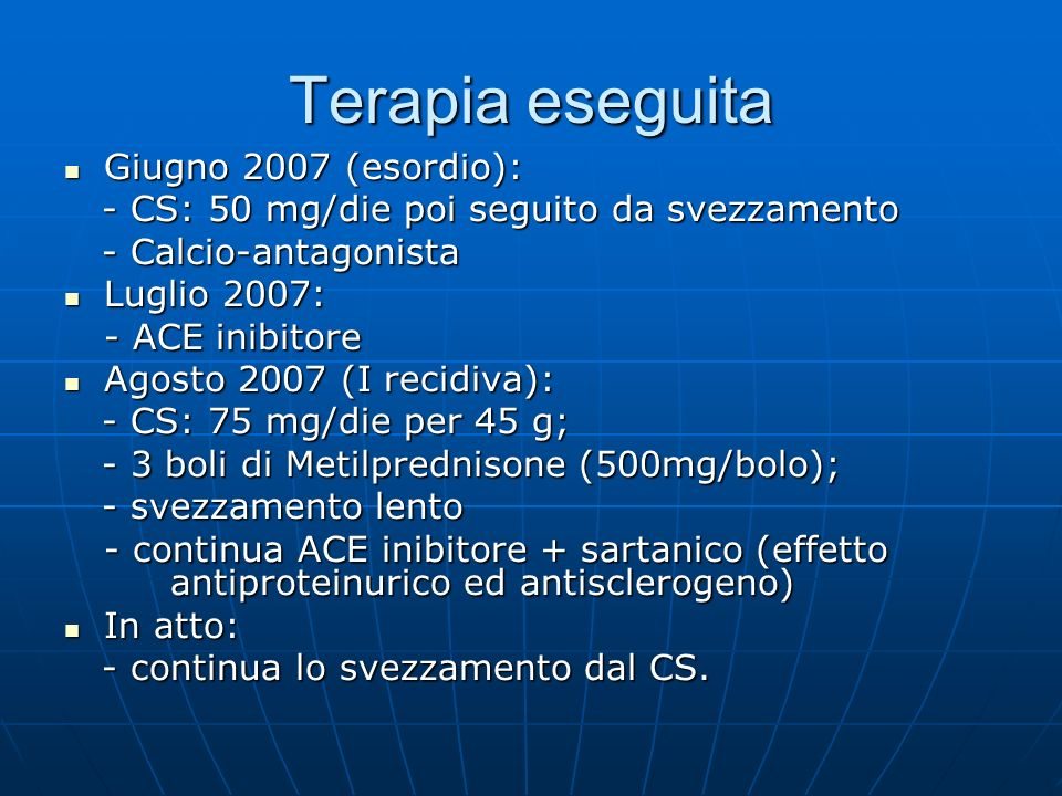 Terapia eseguita Giugno 2007 (esordio):