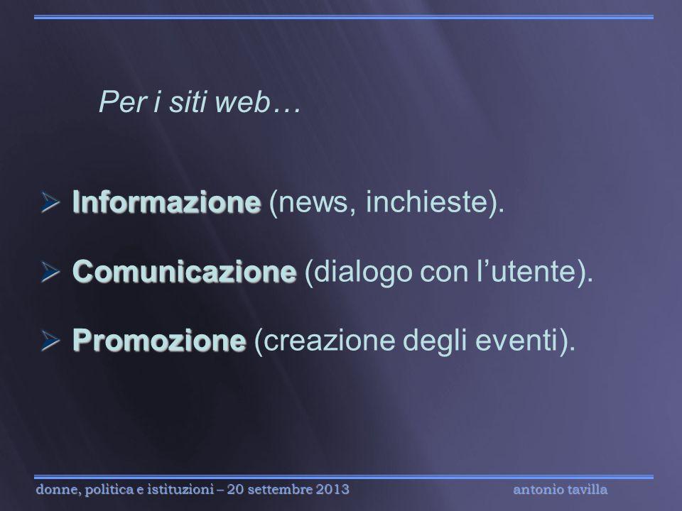 Per i siti web… Informazione (news, inchieste). Comunicazione (dialogo con l'utente).