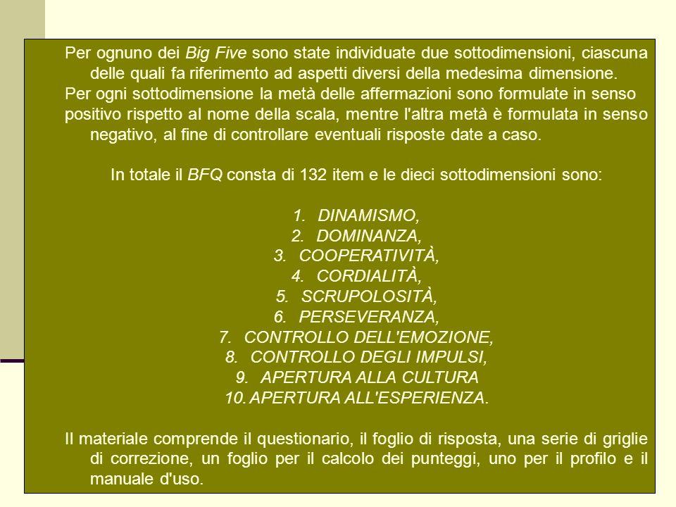In totale il BFQ consta di 132 item e le dieci sottodimensioni sono: