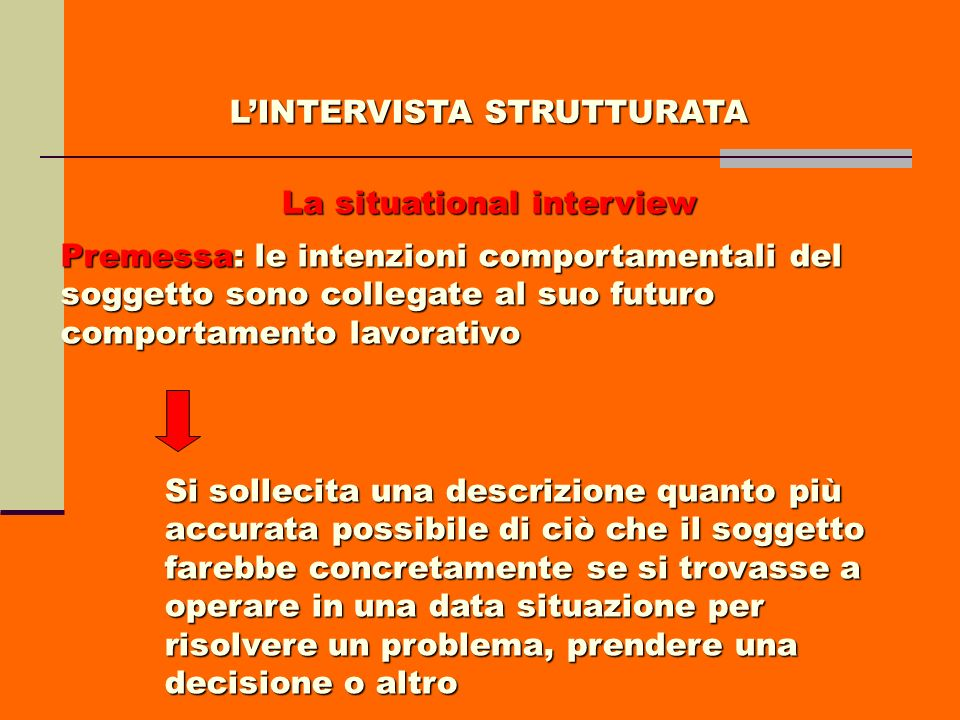 L'INTERVISTA STRUTTURATA La situational interview