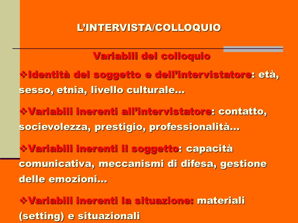 L'INTERVISTA/COLLOQUIO Variabili del colloquio