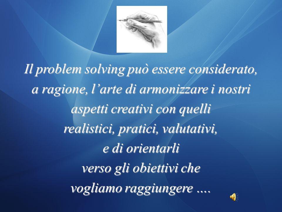 Il problem solving può essere considerato,